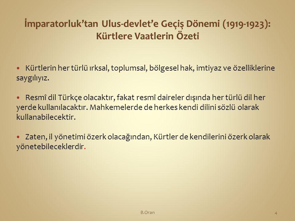  Kürtlerin her türlü ırksal, toplumsal, bölgesel hak, imtiyaz ve özelliklerine saygılıyız.