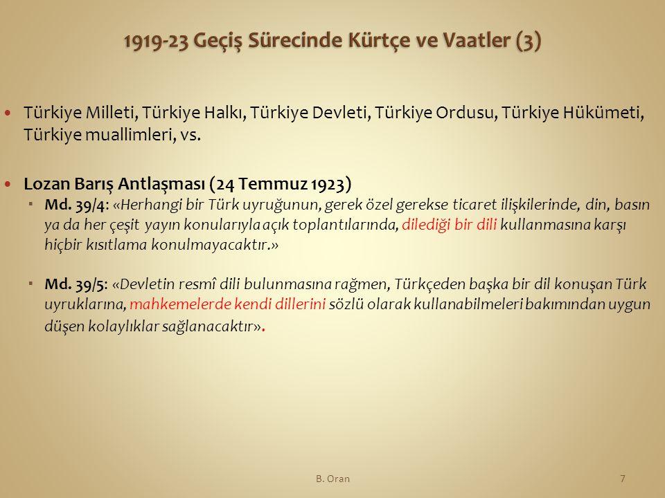  Türkiye Milleti, Türkiye Halkı, Türkiye Devleti, Türkiye Ordusu, Türkiye Hükümeti, Türkiye muallimleri, vs.