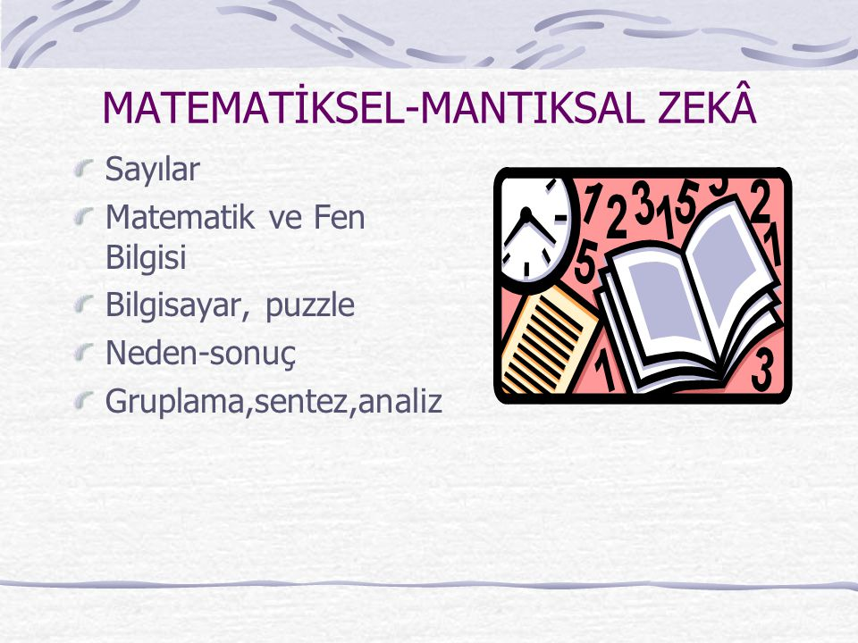Sayılar Matematik ve Fen Bilgisi Bilgisayar, puzzle Neden-sonuç Gruplama,sentez,analiz