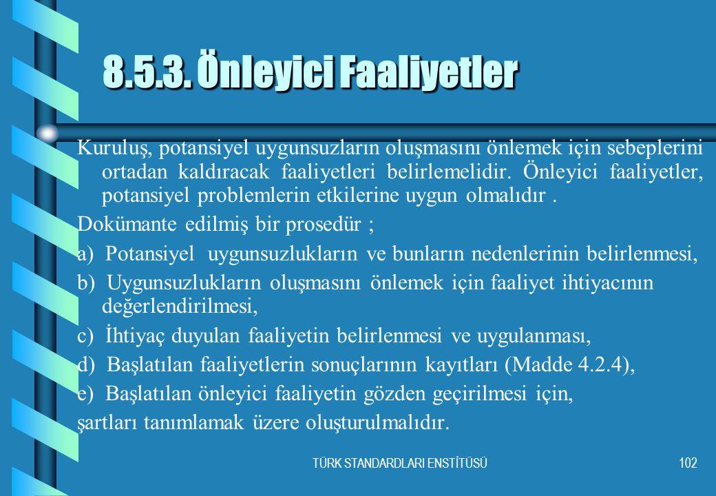 TÜRK STANDARDLARI ENSTİTÜSÜ102 8.5.3.