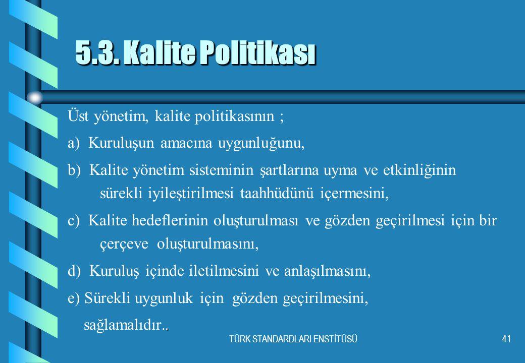 TÜRK STANDARDLARI ENSTİTÜSÜ41 5.3.