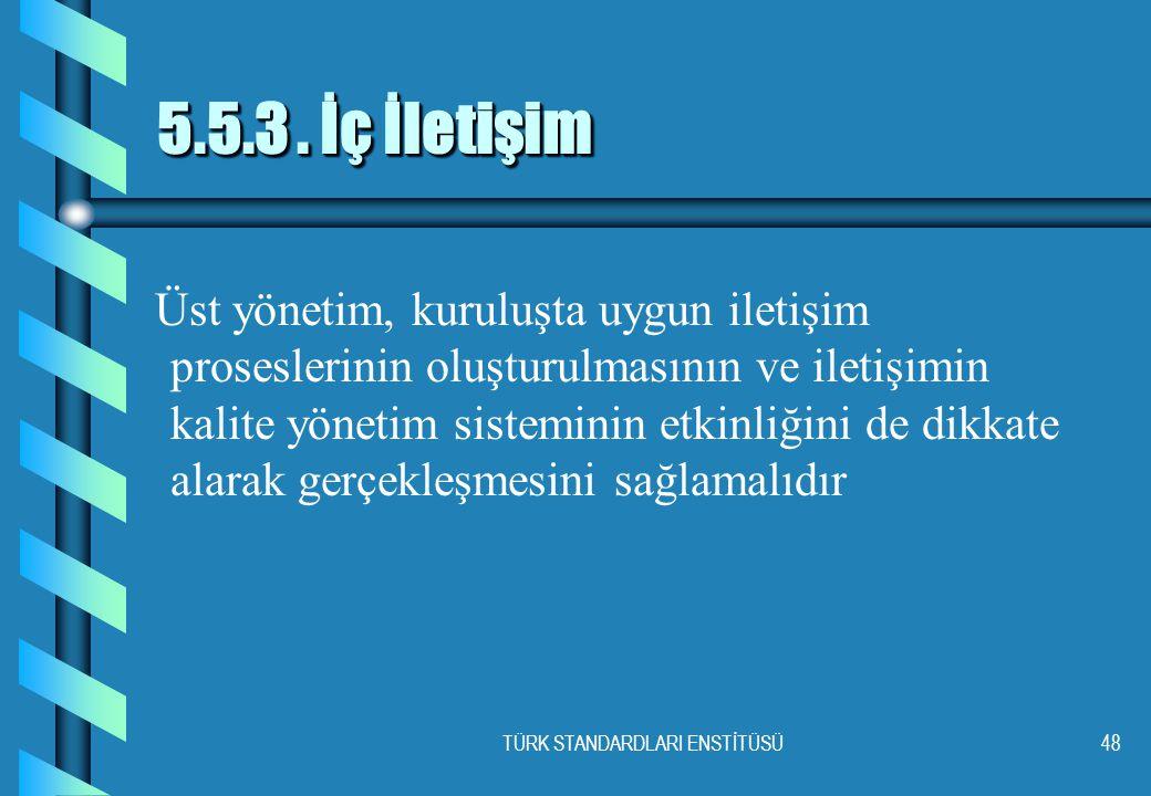 TÜRK STANDARDLARI ENSTİTÜSÜ48 5.5.3.