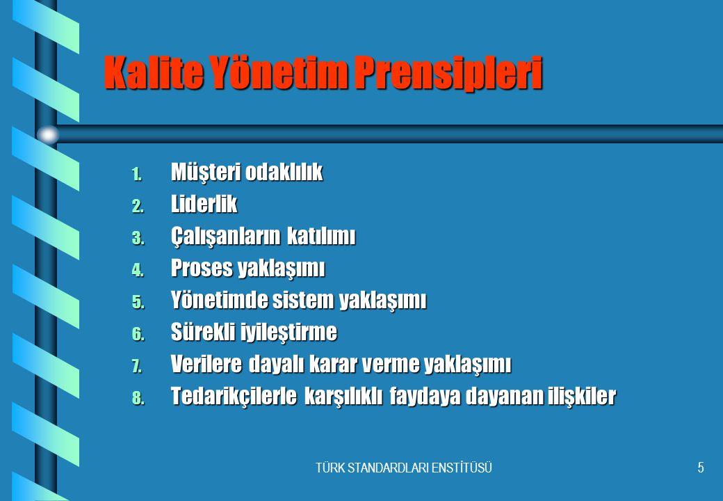 TÜRK STANDARDLARI ENSTİTÜSÜ5 Kalite Yönetim Prensipleri 1.