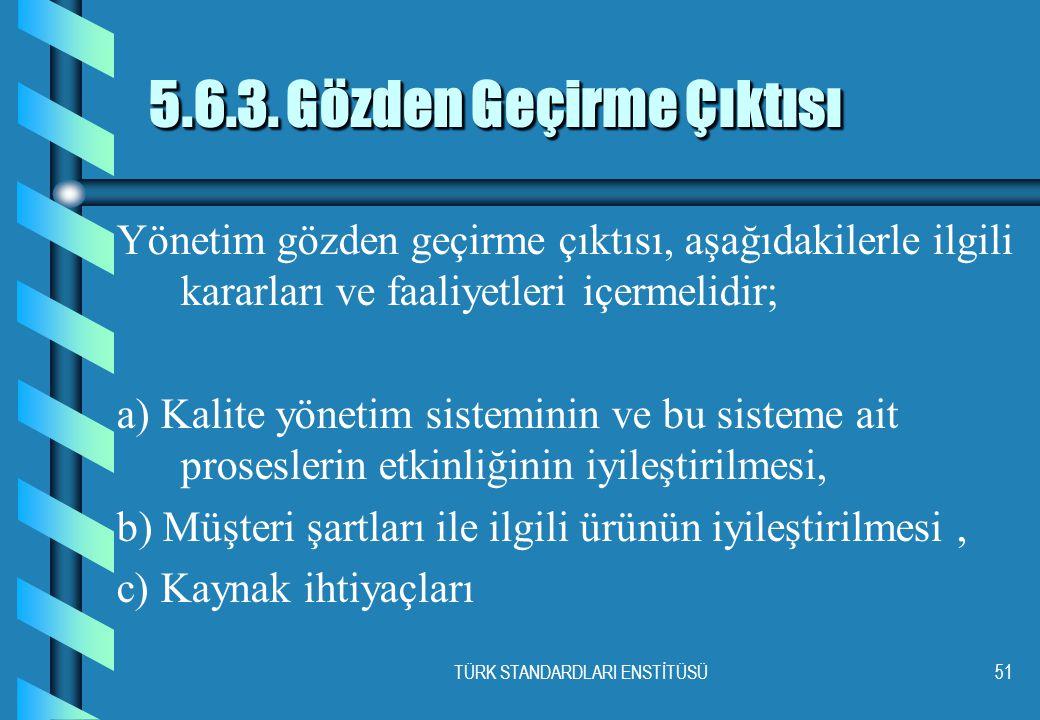 TÜRK STANDARDLARI ENSTİTÜSÜ51 5.6.3.