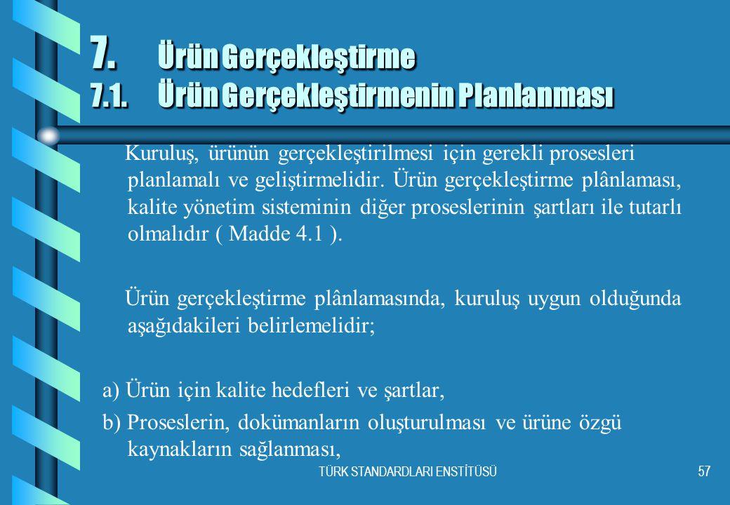 TÜRK STANDARDLARI ENSTİTÜSÜ57 7.