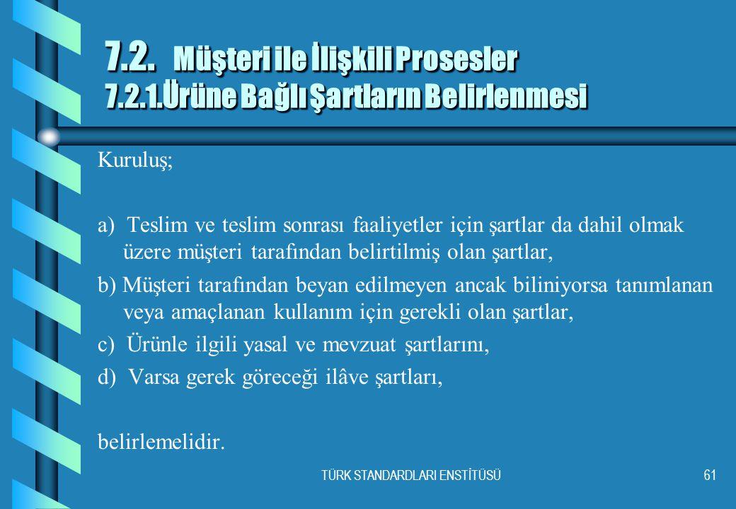 TÜRK STANDARDLARI ENSTİTÜSÜ61 7.2.