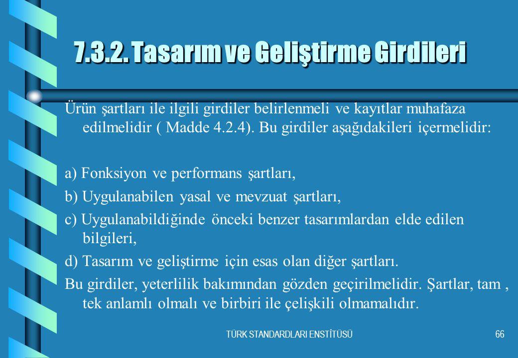 TÜRK STANDARDLARI ENSTİTÜSÜ66 7.3.2.
