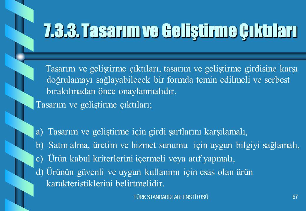 TÜRK STANDARDLARI ENSTİTÜSÜ67 7.3.3.