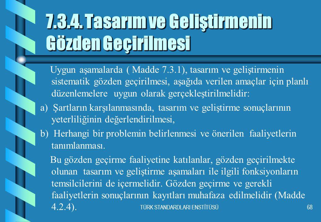TÜRK STANDARDLARI ENSTİTÜSÜ68 7.3.4.