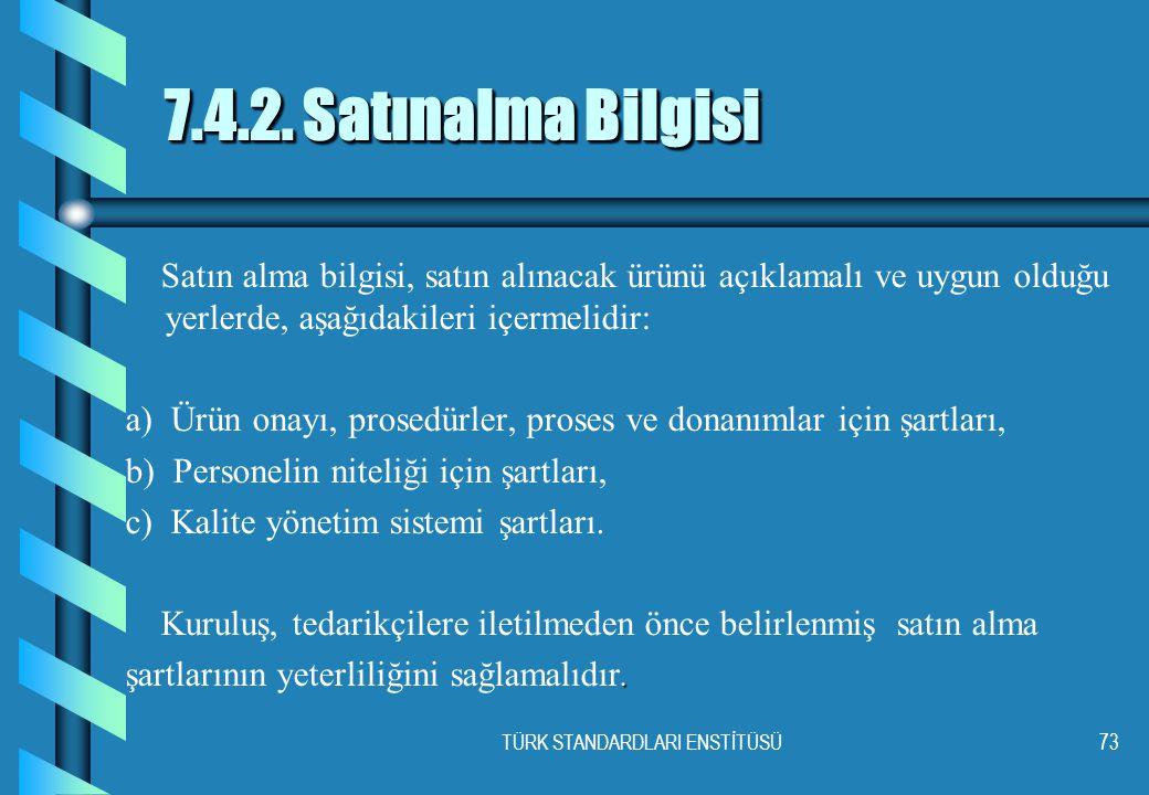 TÜRK STANDARDLARI ENSTİTÜSÜ73 7.4.2.