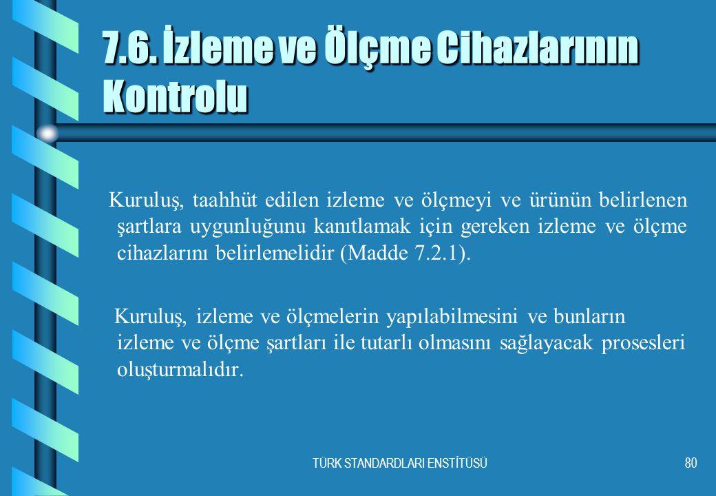 TÜRK STANDARDLARI ENSTİTÜSÜ80 7.6.