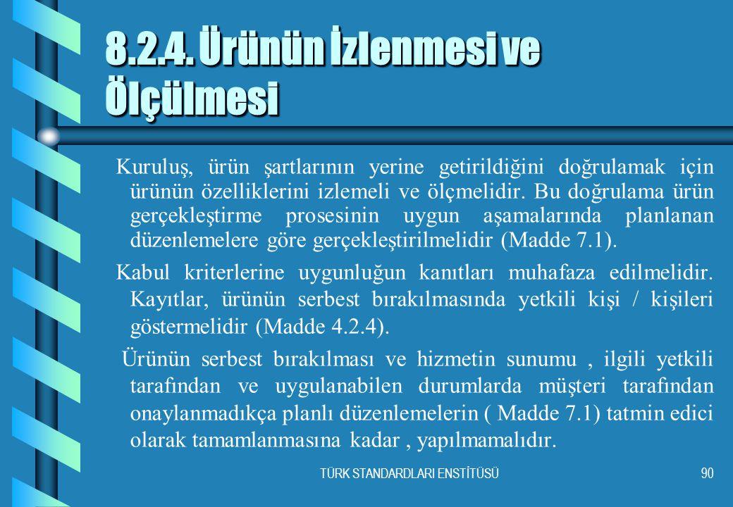 TÜRK STANDARDLARI ENSTİTÜSÜ90 8.2.4.