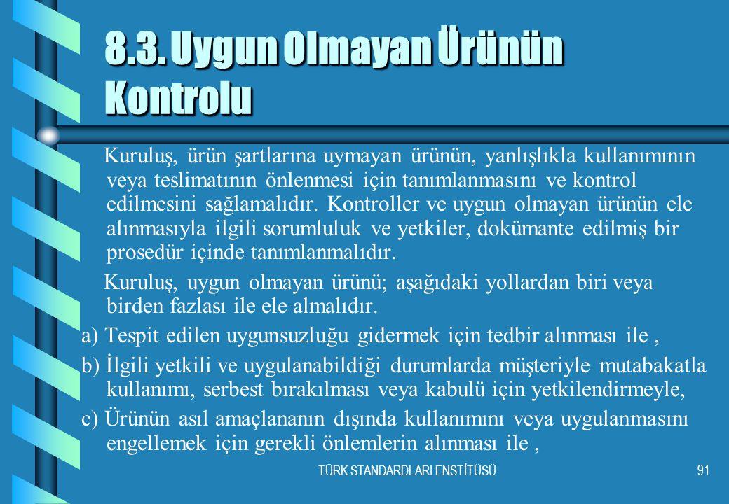 TÜRK STANDARDLARI ENSTİTÜSÜ91 8.3.