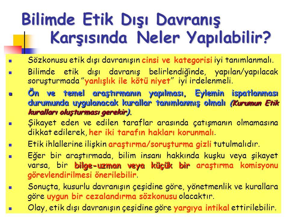 02.07.201440 Bilimde Etik Dışı Davranış Karşısında Neler Yapılabilir?  Sözkonusu etik dışı davranışın cinsi ve kategorisi iyi tanımlanmalı.  Bilimde