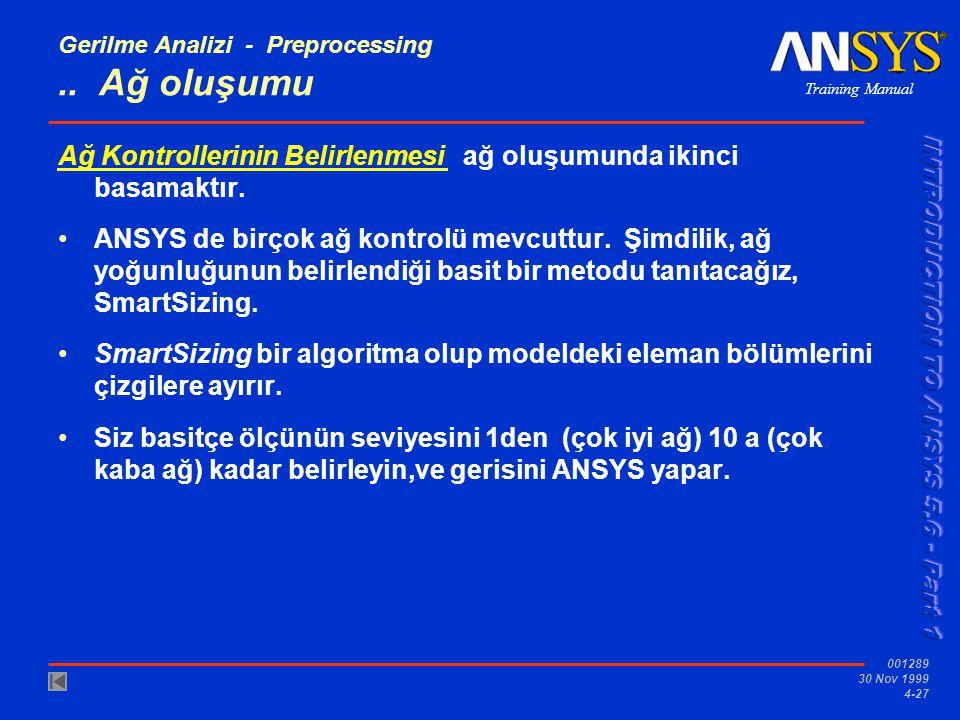 Training Manual 001289 30 Nov 1999 4-27 Gerilme Analizi - Preprocessing..