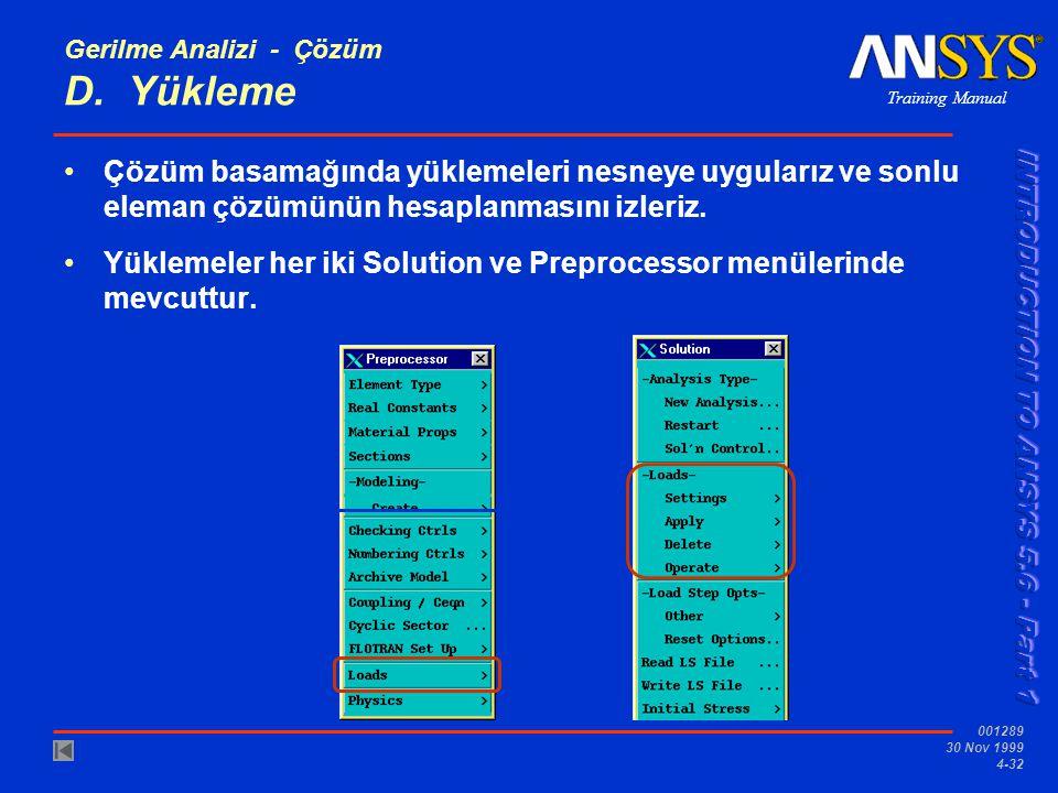 Training Manual 001289 30 Nov 1999 4-32 Gerilme Analizi - Çözüm D.
