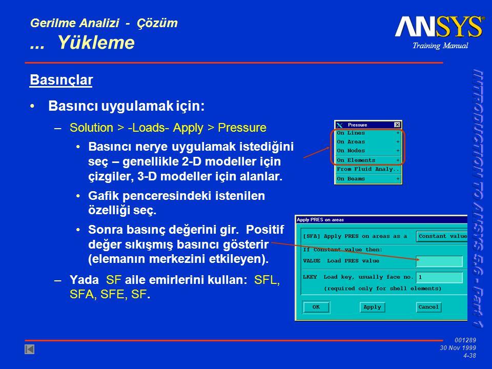 Training Manual 001289 30 Nov 1999 4-38 Gerilme Analizi - Çözüm...
