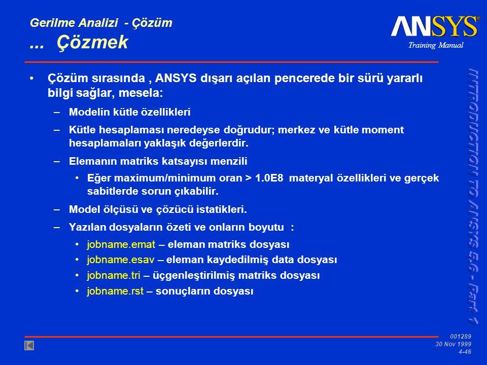 Training Manual 001289 30 Nov 1999 4-46 Gerilme Analizi - Çözüm...