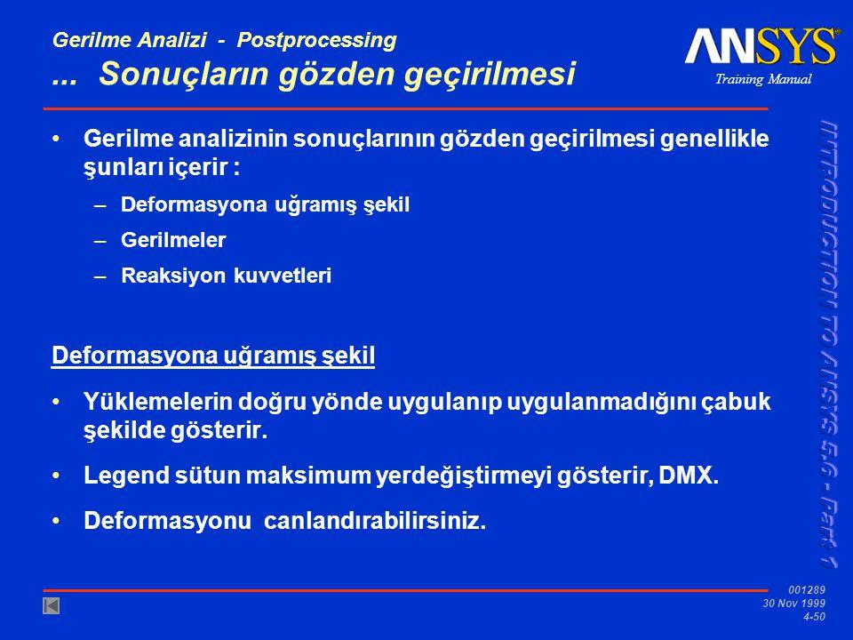 Training Manual 001289 30 Nov 1999 4-50 Gerilme Analizi - Postprocessing...