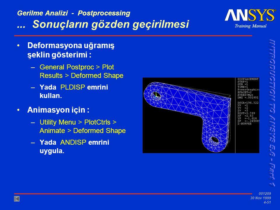 Training Manual 001289 30 Nov 1999 4-51 Gerilme Analizi - Postprocessing...