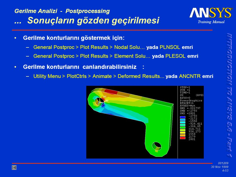 Training Manual 001289 30 Nov 1999 4-53 Gerilme Analizi - Postprocessing...