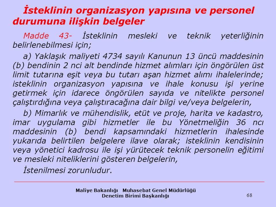 Maliye Bakanlığı Muhasebat Genel Müdürlüğü Denetim Birimi Başkanlığı 68 İsteklinin organizasyon yapısına ve personel durumuna ilişkin belgeler Madde 4