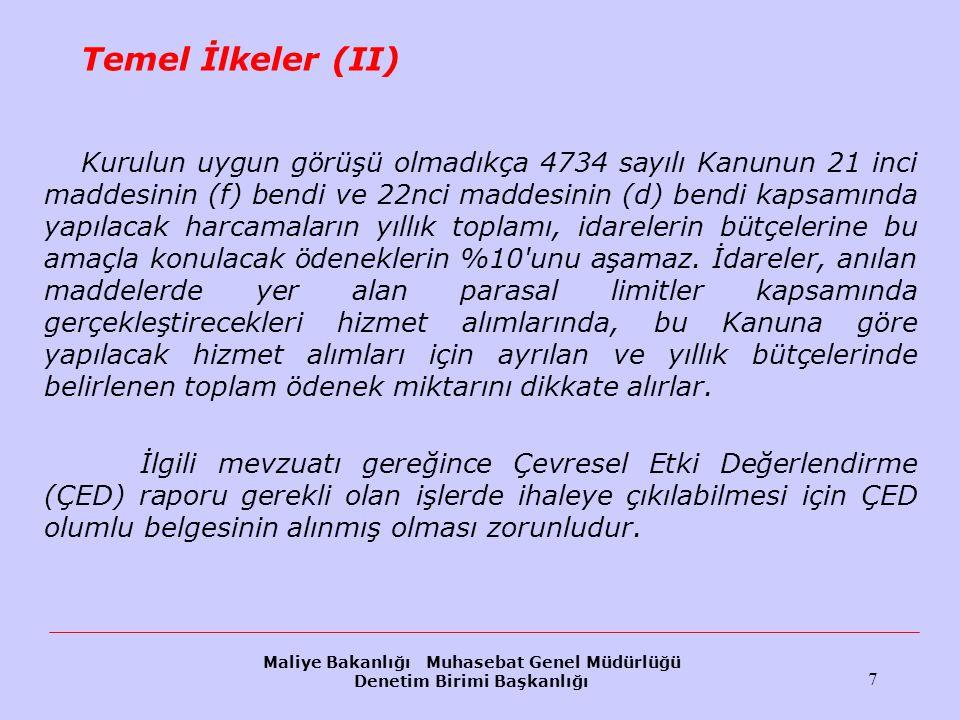 Maliye Bakanlığı Muhasebat Genel Müdürlüğü Denetim Birimi Başkanlığı 7 Temel İlkeler (II) Kurulun uygun görüşü olmadıkça 4734 sayılı Kanunun 21 inci m