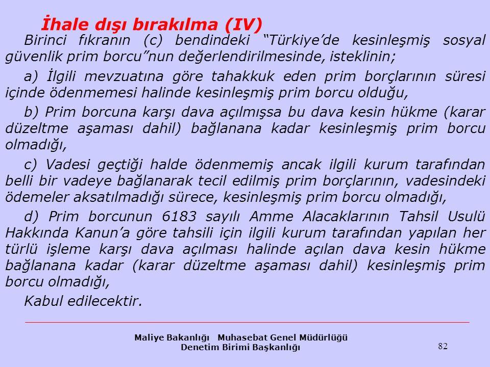 """Maliye Bakanlığı Muhasebat Genel Müdürlüğü Denetim Birimi Başkanlığı 82 İhale dışı bırakılma (IV) Birinci fıkranın (c) bendindeki """"Türkiye'de kesinleş"""
