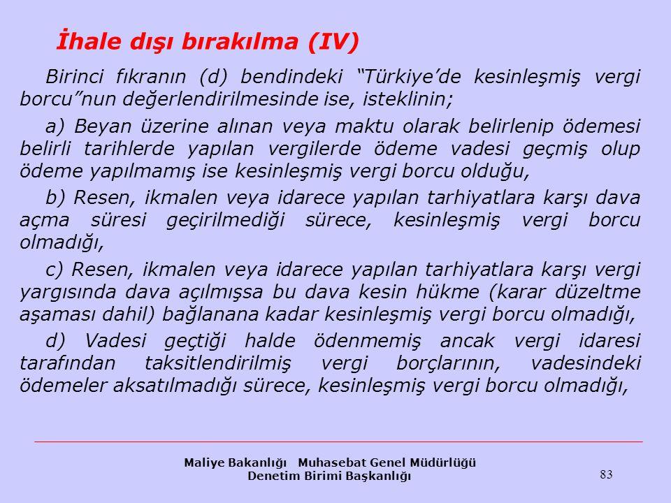 """Maliye Bakanlığı Muhasebat Genel Müdürlüğü Denetim Birimi Başkanlığı 83 İhale dışı bırakılma (IV) Birinci fıkranın (d) bendindeki """"Türkiye'de kesinleş"""
