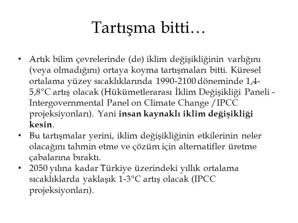 Tartışma bitti… • Artık bilim çevrelerinde (de) iklim değişikliğinin varlığını (veya olmadığını) ortaya koyma tartışmaları bitti. Küresel ortalama yüz
