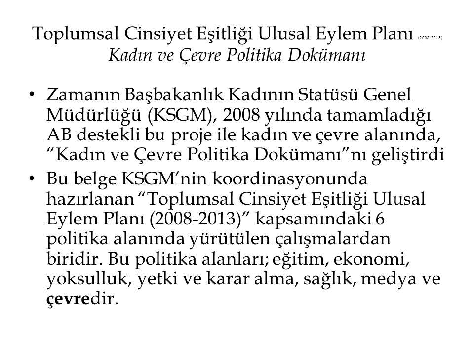 Toplumsal Cinsiyet Eşitliği Ulusal Eylem Planı (2008-2013) Kadın ve Çevre Politika Dokümanı • Zamanın Başbakanlık Kadının Statüsü Genel Müdürlüğü (KSG