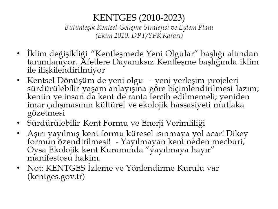 """KENTGES (2010-2023) Bütünleşik Kentsel Gelişme Stratejisi ve Eylem Planı (Ekim 2010, DPT/YPK Kararı) • İklim değişikliği """"Kentleşmede Yeni Olgular"""" ba"""