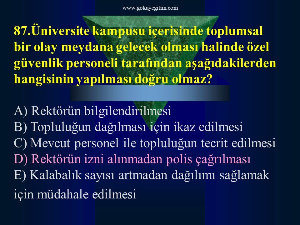 www.gokayegitim.com 88.Aşağıdakilerden hangisi koruma aracının özelliklerinden değildir.
