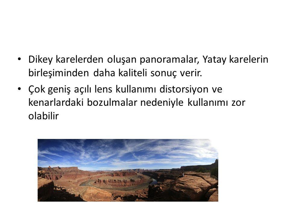 • Dikey karelerden oluşan panoramalar, Yatay karelerin birleşiminden daha kaliteli sonuç verir. • Çok geniş açılı lens kullanımı distorsiyon ve kenarl