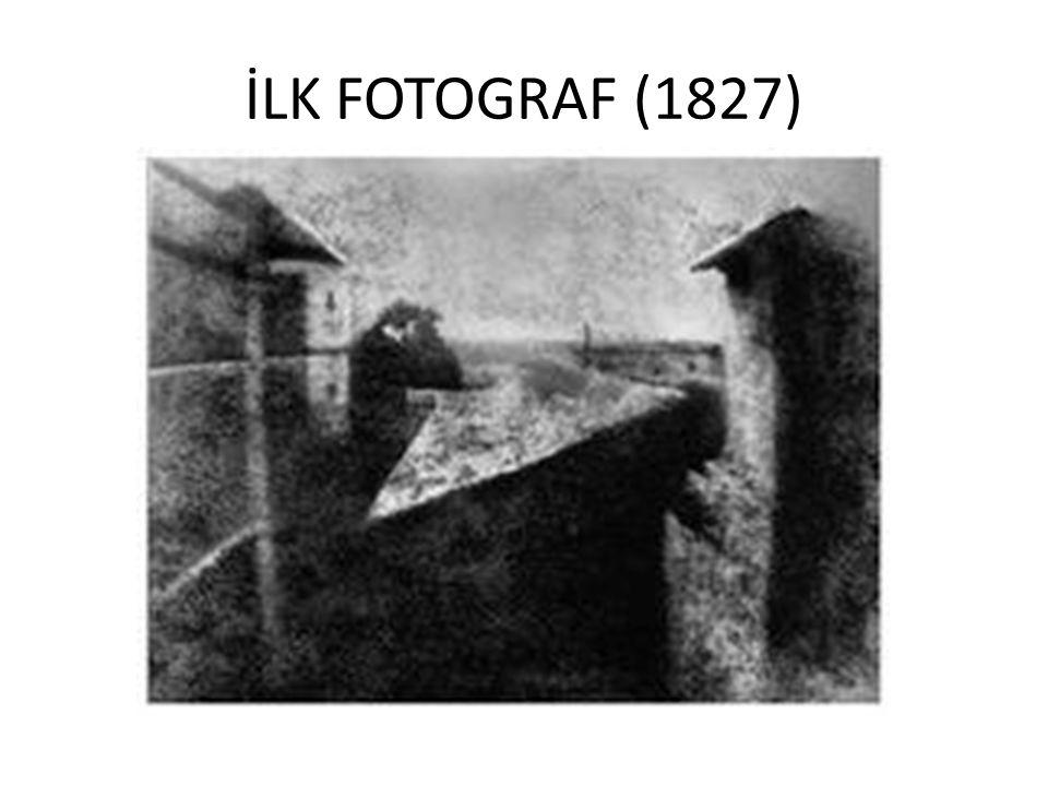 İLK FOTOGRAF (1827)