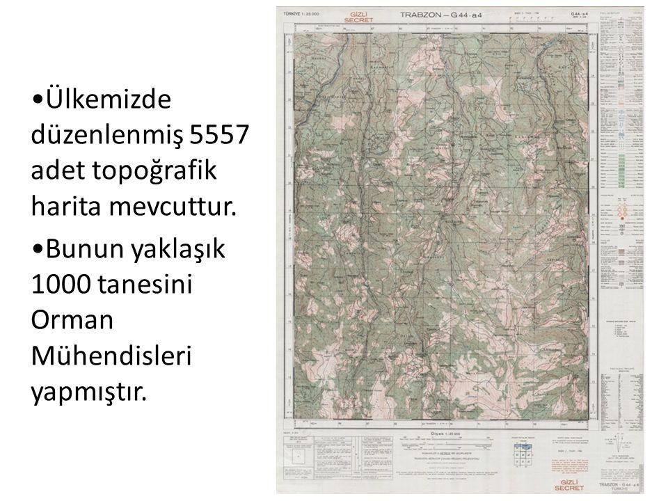 •Ülkemizde düzenlenmiş 5557 adet topoğrafik harita mevcuttur. •Bunun yaklaşık 1000 tanesini Orman Mühendisleri yapmıştır.