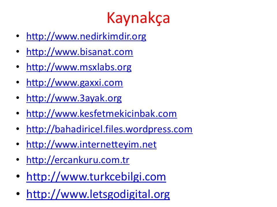 Kaynakça • http://www.nedirkimdir.org http://www.nedirkimdir.org • http://www.bisanat.com http://www.bisanat.com • http://www.msxlabs.org http://www.m