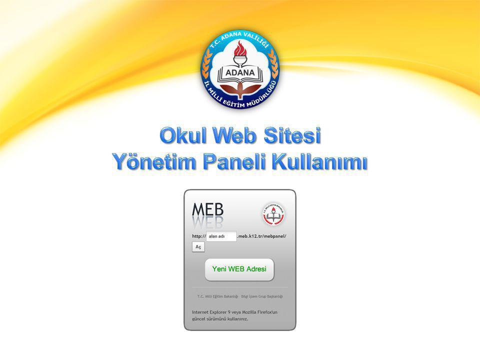 Adana İl Millî Eğitim Müdürlüğü | Bilgi İşlem Bürosu Okul Web Sitesi Yönetim Paneli Kullanımı 2 Millî Eğitim Bakanlığı Bilgi İşlem Grup Başkanlığı tarafından ortak web sitesi tasarım çalışması yapılmıştır.