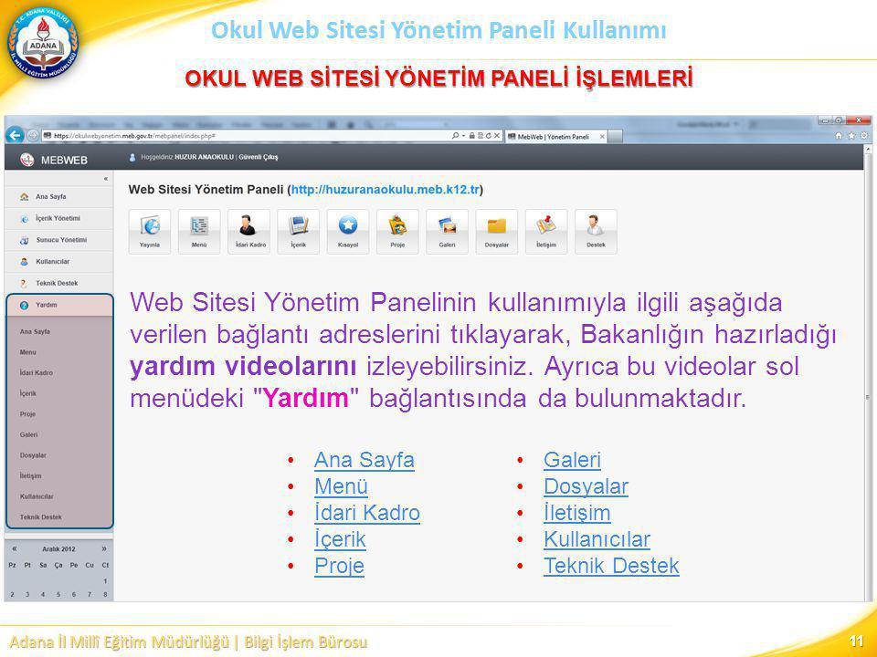 Adana İl Millî Eğitim Müdürlüğü | Bilgi İşlem Bürosu Okul Web Sitesi Yönetim Paneli Kullanımı 11 •Ana SayfaAna Sayfa •MenüMenü •İdari Kadroİdari Kadro