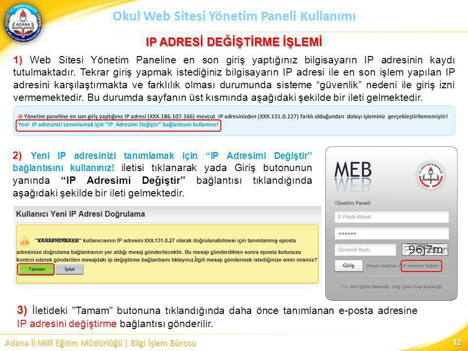 Adana İl Millî Eğitim Müdürlüğü | Bilgi İşlem Bürosu Okul Web Sitesi Yönetim Paneli Kullanımı 12 IP ADRESİ DEĞİŞTİRME İŞLEMİ 1) Web Sitesi Yönetim Pan
