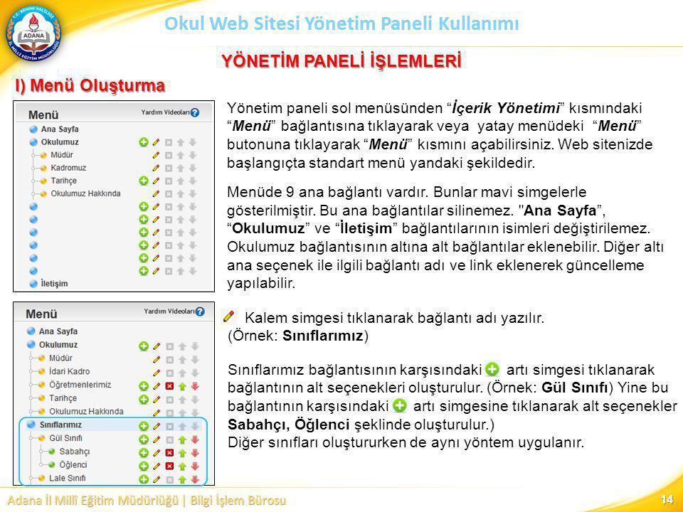 Adana İl Millî Eğitim Müdürlüğü | Bilgi İşlem Bürosu Okul Web Sitesi Yönetim Paneli Kullanımı YÖNETİM PANELİ İŞLEMLERİ I) Menü Oluşturma Yönetim panel