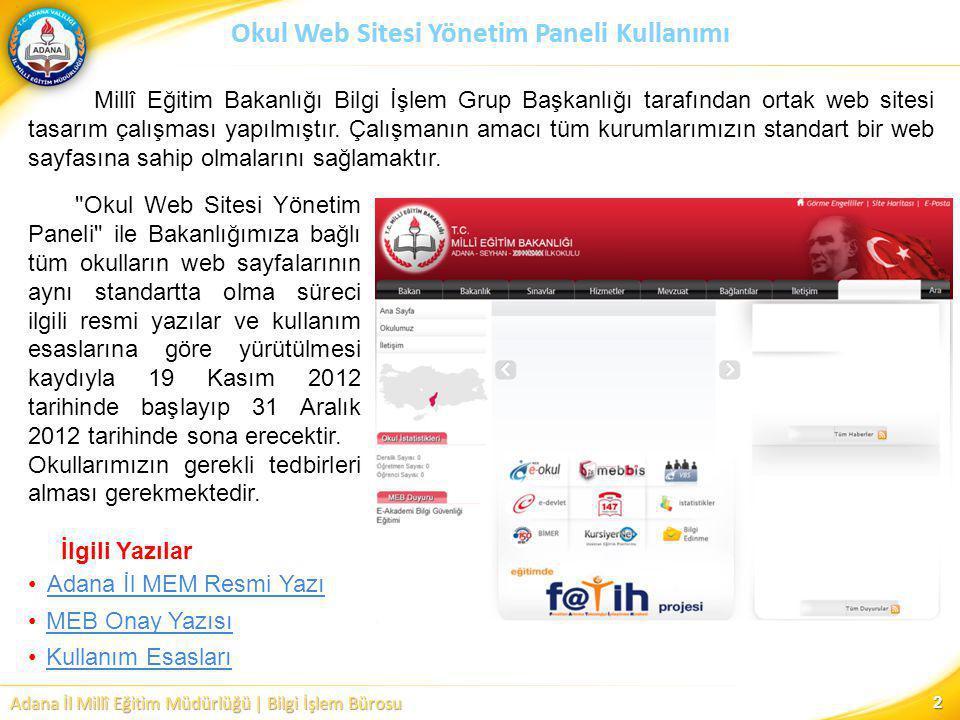Adana İl Millî Eğitim Müdürlüğü | Bilgi İşlem Bürosu Okul Web Sitesi Yönetim Paneli Kullanımı 2 Millî Eğitim Bakanlığı Bilgi İşlem Grup Başkanlığı tar