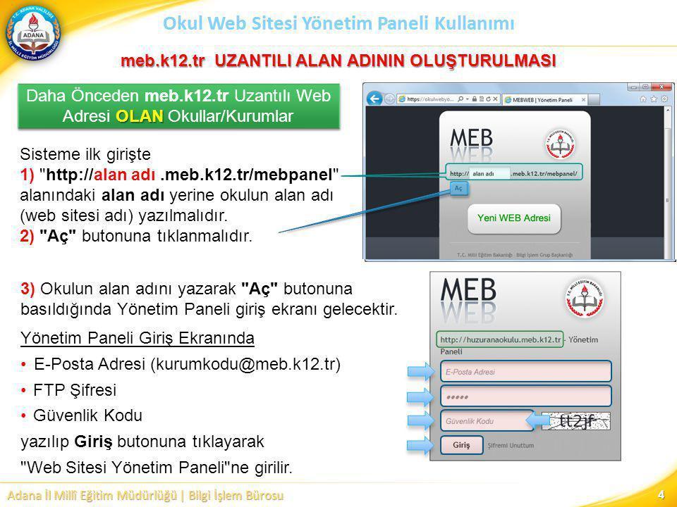 Adana İl Millî Eğitim Müdürlüğü | Bilgi İşlem Bürosu Okul Web Sitesi Yönetim Paneli Kullanımı YÖNETİM PANELİ İŞLEMLERİ I) Menü Oluşturma Öncelikle bağlantı verilecek sayfa oluşturulur.