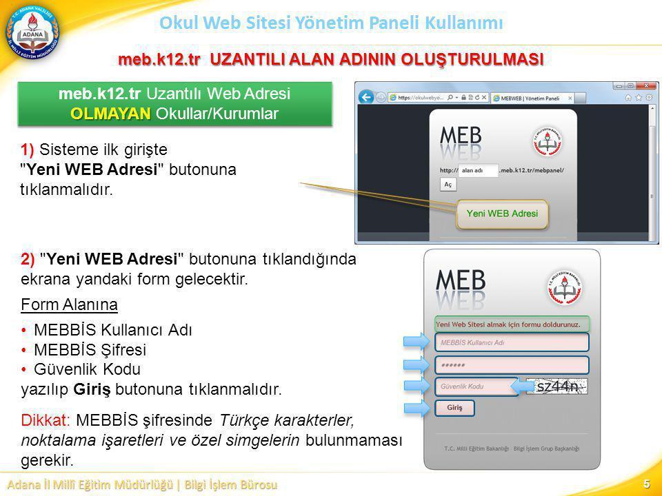 Adana İl Millî Eğitim Müdürlüğü | Bilgi İşlem Bürosu Okul Web Sitesi Yönetim Paneli Kullanımı 5 1) Sisteme ilk girişte