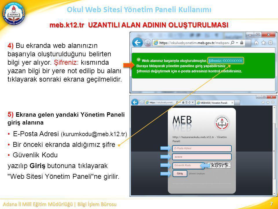 Adana İl Millî Eğitim Müdürlüğü | Bilgi İşlem Bürosu Okul Web Sitesi Yönetim Paneli Kullanımı 7 4) Bu ekranda web alanınızın başarıyla oluşturulduğunu