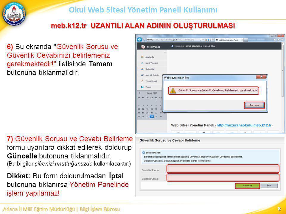 Adana İl Millî Eğitim Müdürlüğü | Bilgi İşlem Bürosu Okul Web Sitesi Yönetim Paneli Kullanımı 9 8) Yönetim paneline girilip Yayınla butonuna tıklandığında web sitesi, içeriği boş olarak yayınlanmış olur.