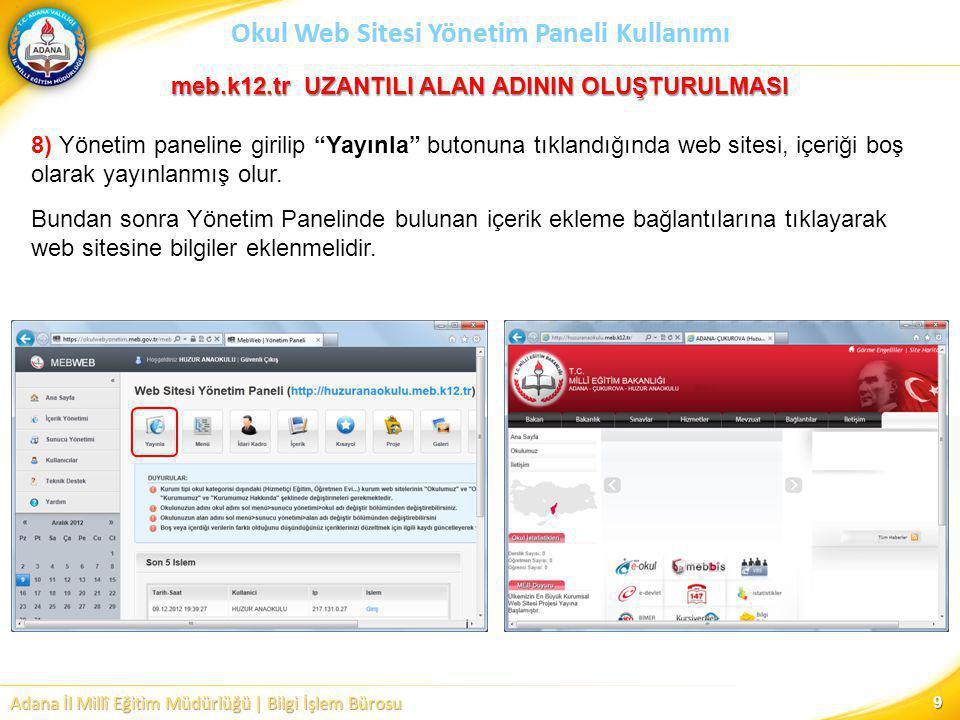 Adana İl Millî Eğitim Müdürlüğü | Bilgi İşlem Bürosu Okul Web Sitesi Yönetim Paneli Kullanımı YÖNETİM PANELİ İŞLEMLERİ III) İçerik Ekleme Burası yazım (editör) alanıdır.