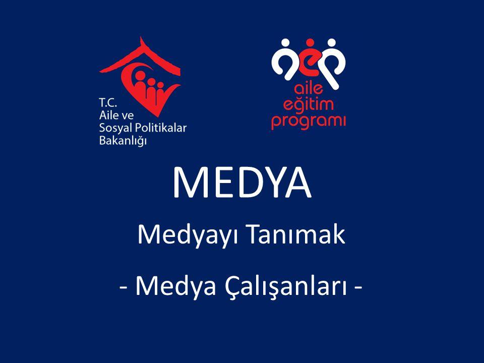 MEDYA Medyayı Tanımak - Medya Çalışanları -
