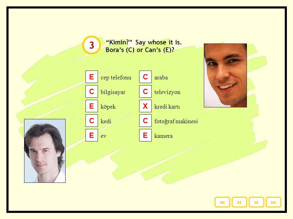 """""""Kimin?"""" Say whose it is. Bora's (C) or Can's (E)? cep telefonu bilgisayar köpek kedi ev Click to check your answers. araba televizyon kredi kartı fot"""