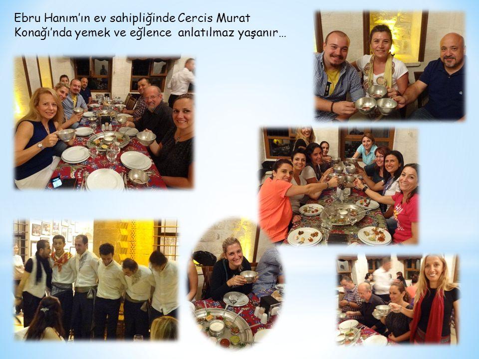 Ebru Hanım'ın ev sahipliğinde Cercis Murat Konağı'nda yemek ve eğlence anlatılmaz yaşanır…
